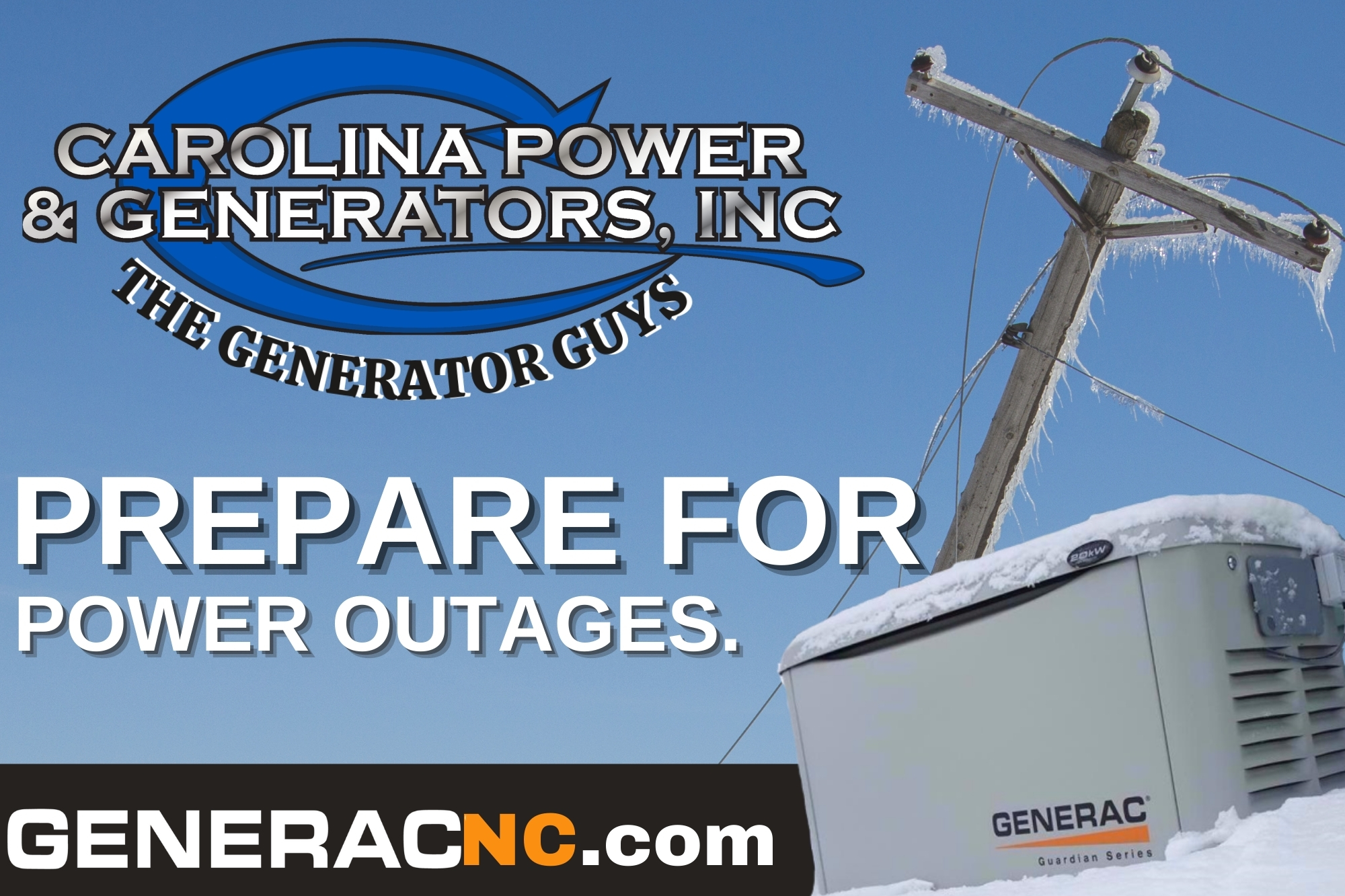 Logo for Carolina Power and Generators, Inc. Advertising to prepare for power outages. Backed by images of an ice covered power pole and a snow covered generator.
